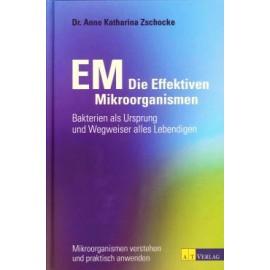 EM Die Effektiven Mikroorganismen
